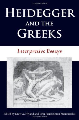Heidegger and the Greeks: Interpretive Essays