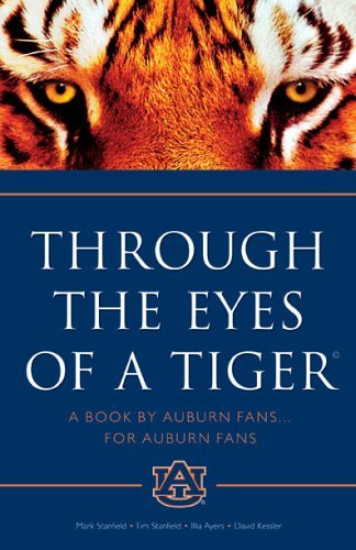 Through the Eyes of a Tiger: A Book by Auburn Fans ... for Auburn Fans