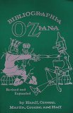 Bibligraphia Oziana: A concise Bibliographical Checklist of the Oz Books by L. Frank Baum and His Successors