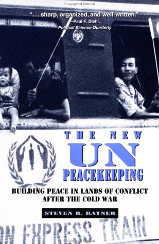 The New Un Peacekeeping: Building Peace in Lands of Conflict After the Cold War