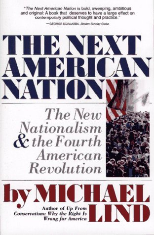 The Next American Nation: The New Nationalism and the Fourth American Revolution