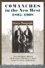 Comanches in the New West, 1895-1908: Historic Photographs