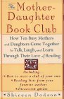 The Mother-Daughter Book Club: How Ten Busy Mothers and Daughters Came Together to Talk, Laugh and Learn Through Their Love of Reading