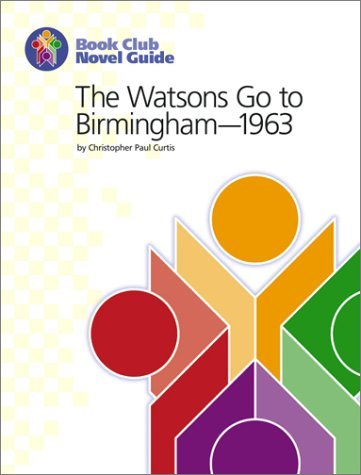 The Watsons Go To Birmingham   1963: Book Club Novel Guide