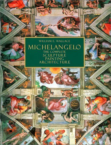 Michelangelo : The Complete Sculpture, Painting, Architecture