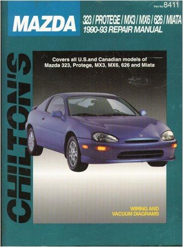 Chilton's Mazda: 323/Protege/Mx3/Mx6/626/Miata : 1990-93 Repair Manual/Part No 8411