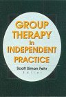Group Therapy in Independent Practice