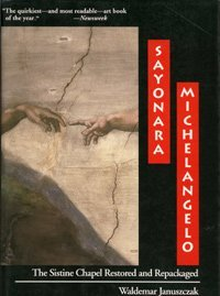 Sayonara, Michelangelo: The Sistine Chapel Restored And Repackaged