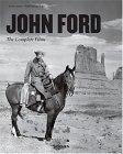 John Ford: The Complete Films - Scott Eyman