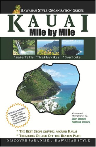 Kauai - Mile by Mile Guide: The Best of the Garden Isle