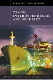 Strategic Asia 2006-07: Trade, Interdependence, and Security