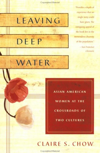 Leaving Deep Water: The Lives of Asian American Women at the Crossroads of Two Cultures