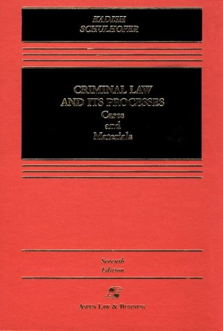 Criminal Law and Its Processes by Sanford H. Kadish