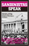 Sandinistas Speak: Speeches, Writings, and Interviews with Leaders of Nicaragua's Revolution