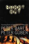 Shoot Out: Surving Fame and (Mis)Fortune in Hollywood