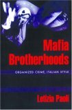 Mafia Brotherhoods: Organized Crime, Italian Style