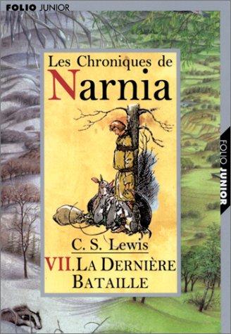 La dernière bataille (Les Chroniques de Narnia, #7)