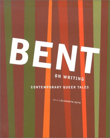 Bent on Writing: Contemporary Queer Tales