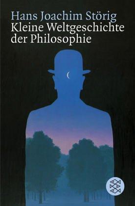 Kleine Weltgeschichte der Philosophie. by Hans Joachim Störig