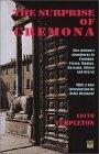 The Surprise of Cremona: One Woman's Adventures in Cremona, Parma, Mantua, Ravenna, Urbino and Arezzo