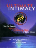 Ultimate Intimacy: The Far Eastern Approach to Lifelong Sex Without Stress