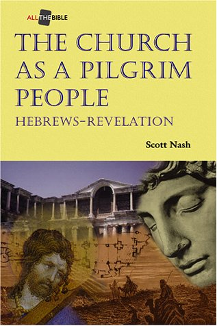 The Church as a Pilgrim People: Hebrews-Revelation