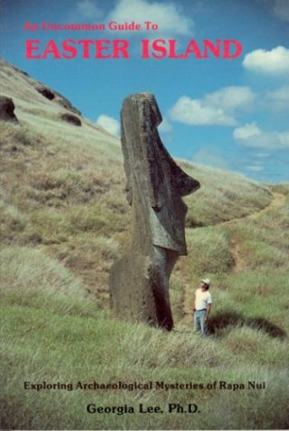 An Uncommon Guide to Easter Island: Exploring Archaeological Mysteries of Rapa Nui