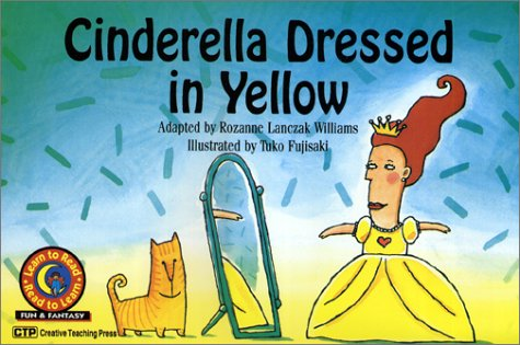 Cinderella Dressed in Yellow by Rozanne Lanczak Williams