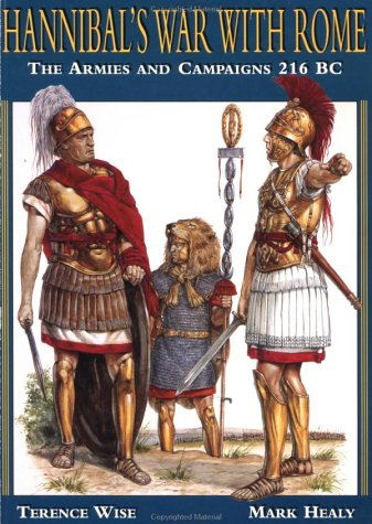 Hannibal's War With Rome: The Armies and Campaigns 216 BC