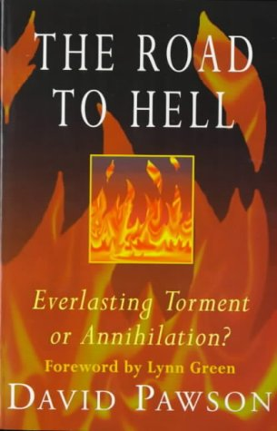 The Road to Hell: Everlasting Torment or Annihilation?