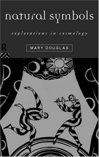 Natural Symbols Explorations In Cosmology By Mary Douglas