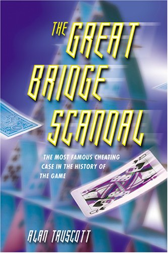 The Great Bridge Scandal: The Most Famous Cheating Case in the History of the Game