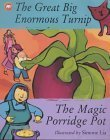 The Great Big Enormous Turnip / The Magic Porridge Pot