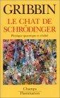Le Chat de Schrödinger: Physique quantique et réalité