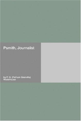 Psmith, Journalist by P.G. Wodehouse