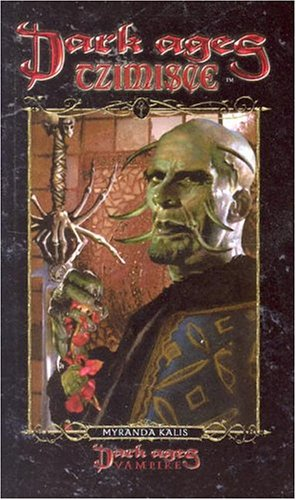 Dark Ages: Tzimisce (Dark Ages Clan Novel, #13)
