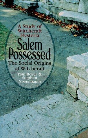 Salem Possessed: The Social Origins of Witchcraft