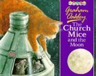 The Church Mice And The Moon (Picturemac)