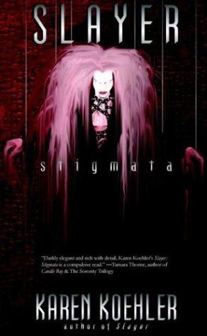Stigmata (Slayer #3)