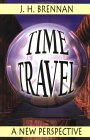 Time Travel: A New Perspective a New Perspective