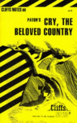 Cliffs Notes on Paton's Cry, the Beloved Country