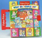 What Do People Do?: A Learn-About Book