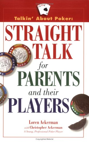 Talkin' about Poker: Straight Talk for Parents and Their Players