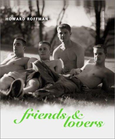 Friends & Lovers by Howard Roffman