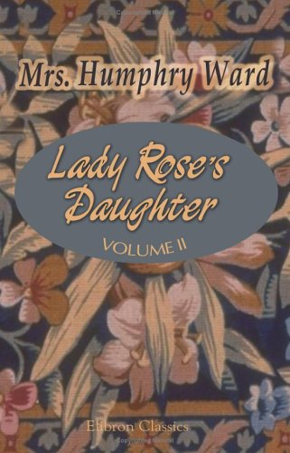 Lady Rose's Daughter, Volume II