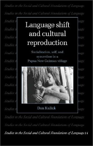 Language Shift and Cultural Reproduction by Don Kulick
