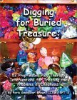 Digging For Buried Treasure: 52 Prop Based Play Therapy Interventions For Treating The Problems Of Childhood