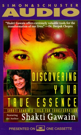 Discovering Your True Essence: Shakti Gawain's Tools for Transformation