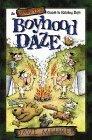 Boyhood Daze: An Incomplete Guide to Raising Boys