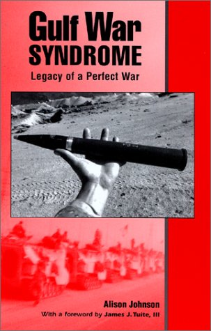 Gulf War Syndrome : Legacy of a Perfect War